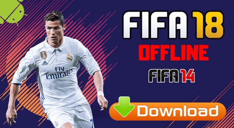 FIFA 18 Offline Mod FIFA 14 APK Android Download