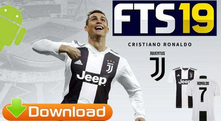 FTS 2019 Android Offline Update Ronaldo in Juventus Kits Download