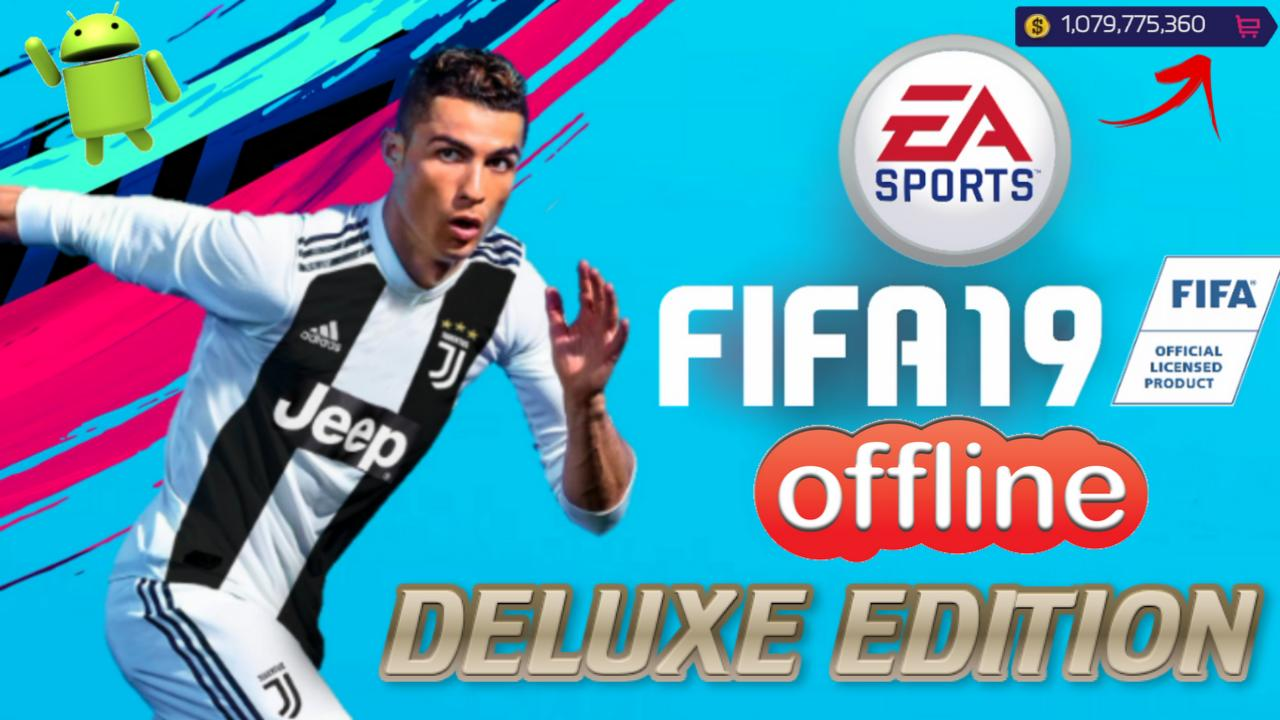 FIFA 19 Offline Deluxe Edition Mod Android Download