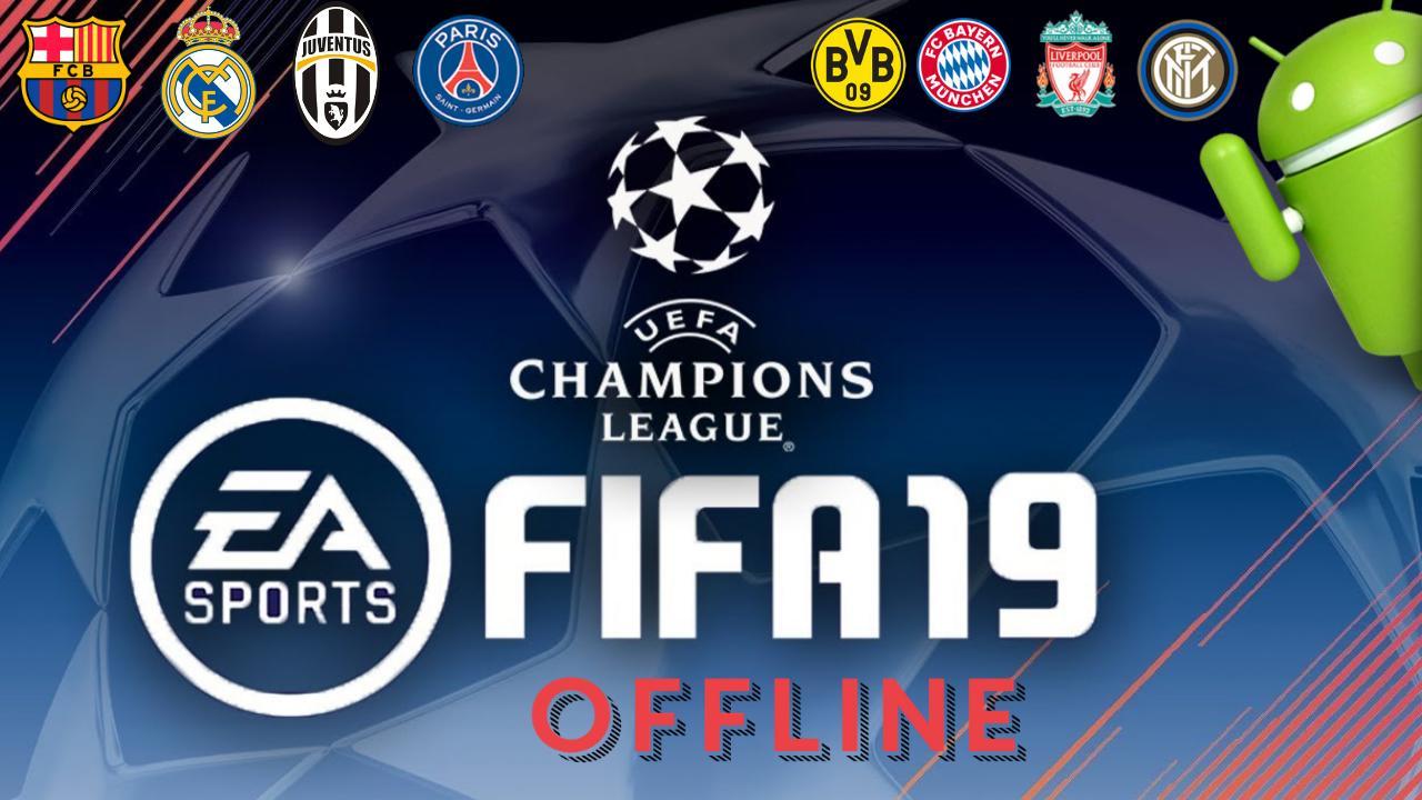 FIFA 19 Offline UEFA Champions League APK Download