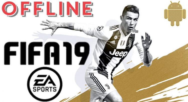 FIFA 19 Offline Mod APK Data Fix Gold Edition Download