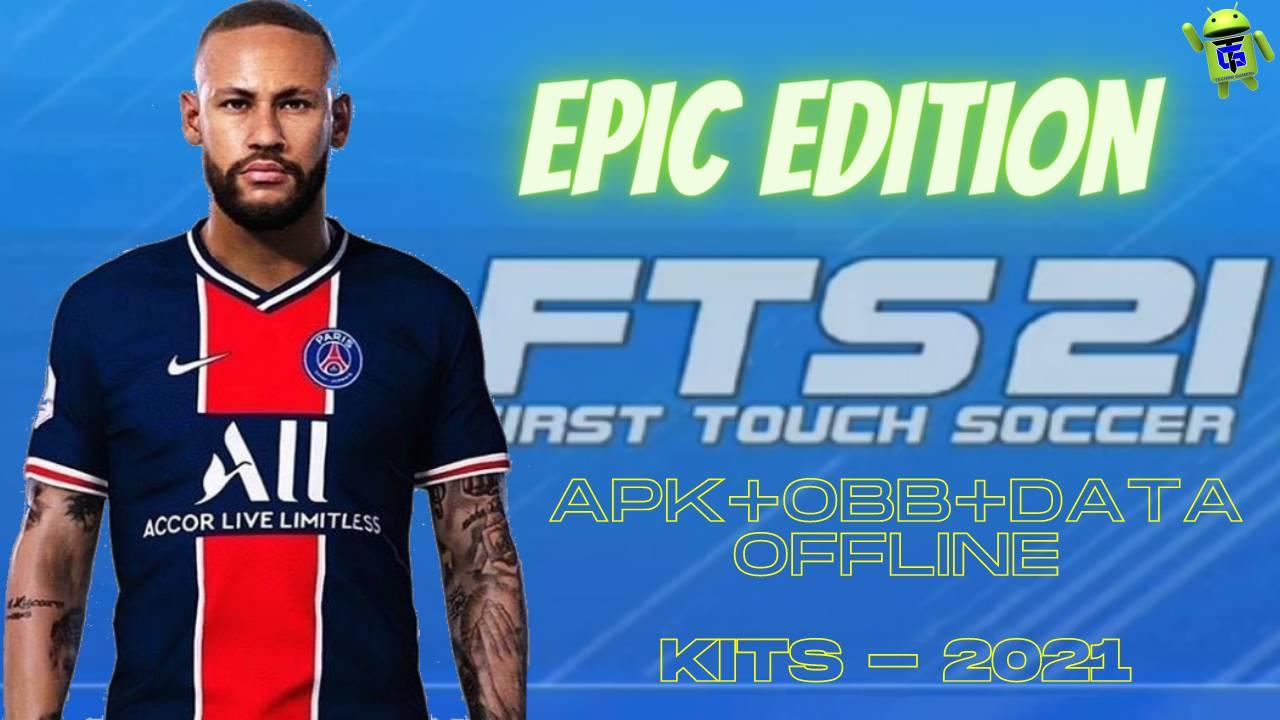 FTS 21 Mod APK+OBB+Data Epic Edition Kits 2021 Download