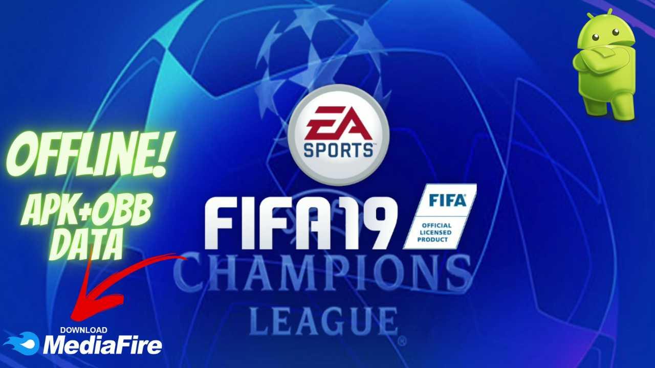 Download FIFA 19 APK UEFA Champions League