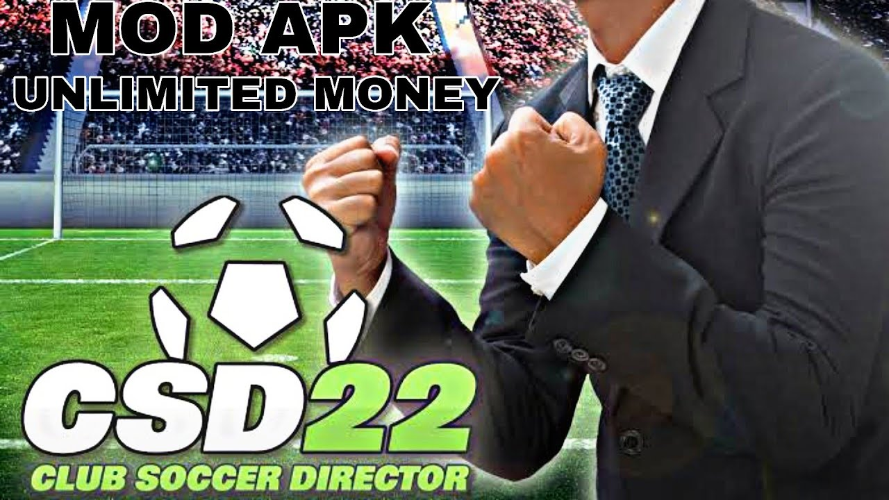 CSD 22 APK Mod Club Soccer Director 2022 Unlimited Money Coins Download